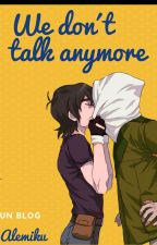 We dont talk anymore-Blog by Alemiku