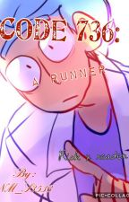 Code 736: A Runner by NoticeMe_Senpai3533