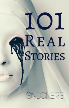 101 Real Stories by legendary-chocolate