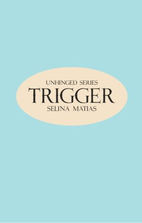 Trigger (TaposNa) by SelinaMatias