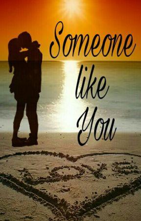 Someone like you by ItsShanTheSheep