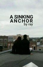A Sinking Anchor  by omgbyee