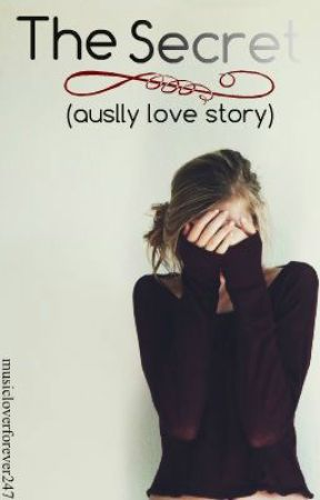the secret ( auslly love story) by musicloverforever247
