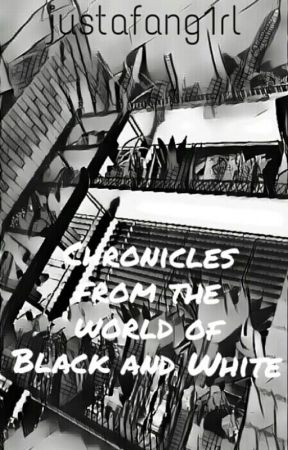 Chronicles from the World of Black and White by justafang1rl