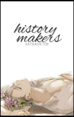 History Makers || Victuri ✔ by KatsukiVictor