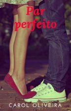 Par perfeito by carololiveira28