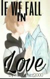 If We Fall In Love... [Garrance AU] {Book 1} (Completed) cover