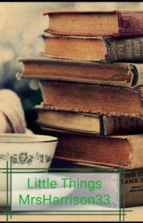 Little Things by MrsHarrison33