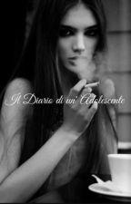 Il Diario di un' Adolescente  by SenzaSogniSiMuore