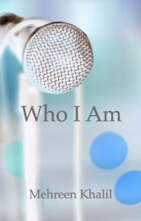 Who I am by MehreenKhalil1