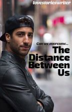 The Distance Between Us [Completed] by lovestorieswriter
