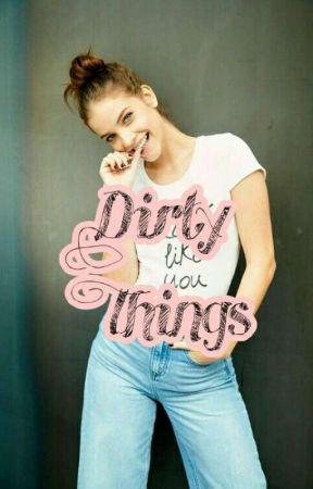 Dirty Things by pinguu_styles