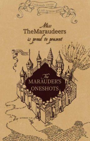 The Marauders Oneshots by themaraudeers