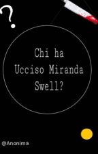 Chi ha ucciso Miranda Swell? by spela000