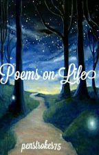 Poems on Life by penstrokes75