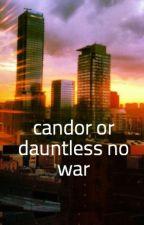 candor or dauntless no war by Toffiepop456