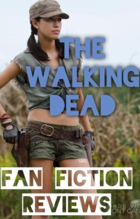 TWD FANFIC REVIEWS by slytherin-hoe