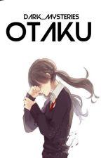 Otaku. (Kiss him not me) by Dark_Mysteries