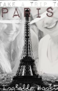 Take A Trip To Paris - A One Direction Fanfiction cover