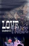 Love Talk   MinYoon   BTS   Fanfiction cover