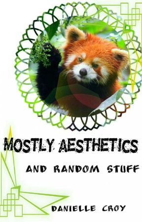 Aesthetics And Random Stuff by FutureWriterLA