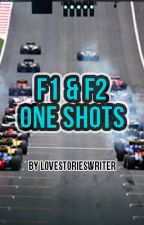 One Shots - F1&F2 by lovestorieswriter