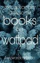 Exceptionally Awesome Books On Wattpad. by