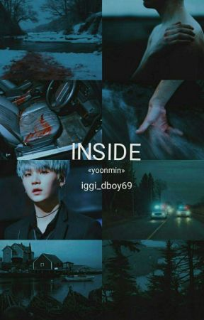 Inside«YoonMin»[ONE-SHOT] by iggi_dboy69