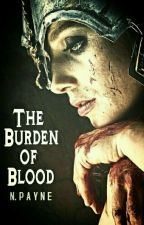 The Burden of Blood by 13thsin