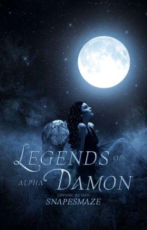 Legends Of Alpha Damon | RENEWED by snapesmaze