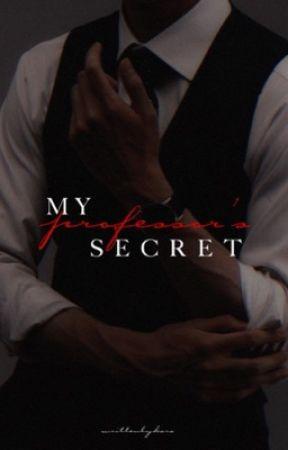 My Professor's Secret by writtenbykara