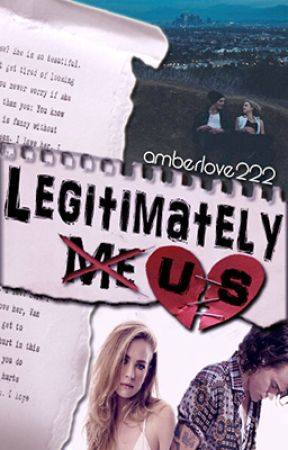 Legitimately Us ||H.S|| by amberlove222