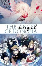 The Angel of Konoha Various x Strong!Oc by ParisChan03