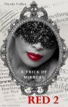 RED 2: A Trick of Mirrors [#Wattys2017] cover