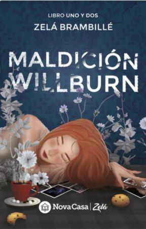 Maldición Willburn © (M #1) *ACTUALIZANDO* by ZelaBrambille