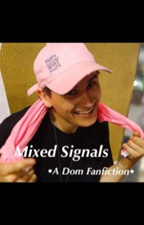 Mixed Signals •A Dom Fanfiction• by eightiesoutsider