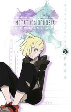 Metathesiophobia - (Gladion x reader) by LawyerInLaw