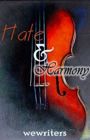 Hate and Harmony (On Hold) by wewriters