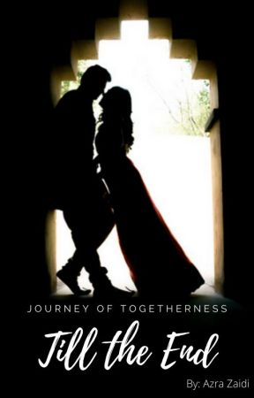 Till The End : A Journey Of Togetherness by DimpleCheeek