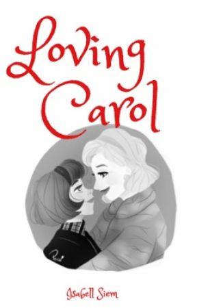 Loving Carol {Carol2015 Fanfiction} by HedaIsabell