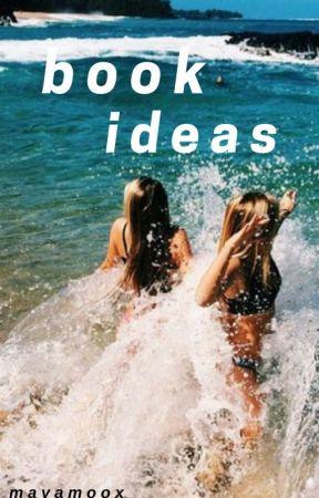 Book Ideas by mayamoox
