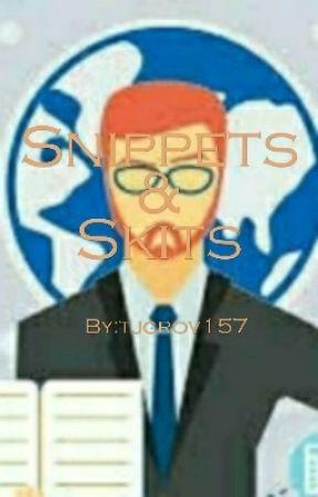 Snippets/Skits by Karma_WarHawx