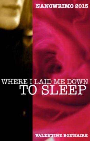 Where I Laid Me Down To Sleep