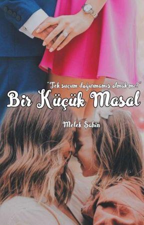 """Bir Küçük """"MASAL"""" (Bitti)  by Mlkshnn"""