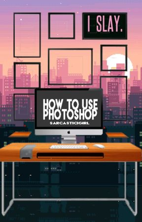 Photoshop Tutorials (With Pictures) by SARCASTICIGIRL
