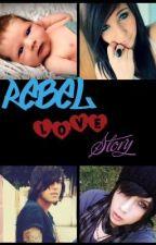 Rebel Love Story. by hogwartshottie