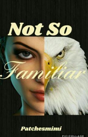 Not So Familiar by Patchesmimi925