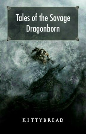 Tales of the Savage Dragonborn by Kittybread