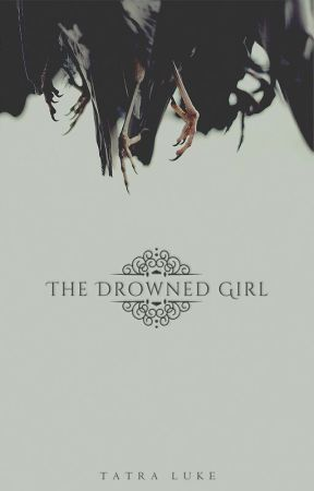 The Drowned Girl by tatraluke_