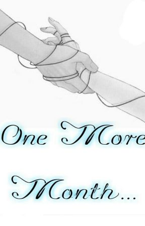 One More Month... by ForeverAloneFlower
